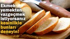Ekmek Yemeden Doymayanlar İçin…