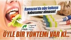 Ramazan'da Ağız Kokusunu Bu Yöntemle Önleyin!