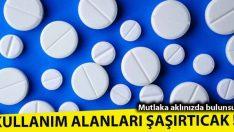 Çok ilginç bulacağınız Aspirinin Kullanım Alanları