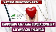 Kalp Krizi 1 Ay Önceden Sizi Uyarıyor!