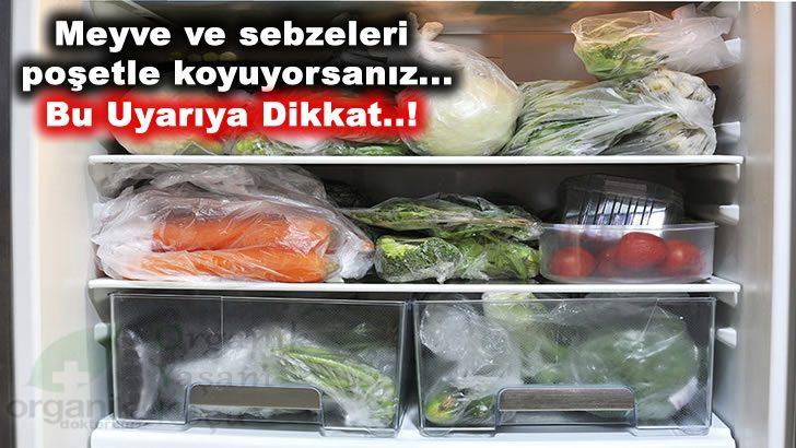 Meyve ve sebzeleri poşetle koyuyorsanız bu uyarılara dikkat!